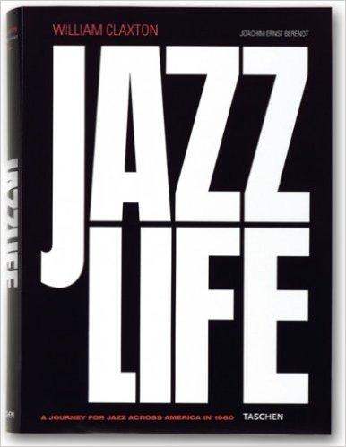 Jazz Life by William Claxton